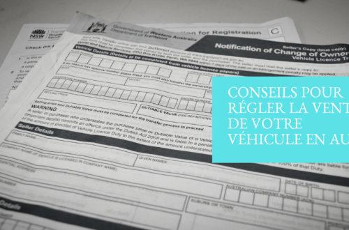 Conseils pour régler la vente de votre véhicule en Australie