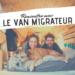 Rencontre avec le van migrateur